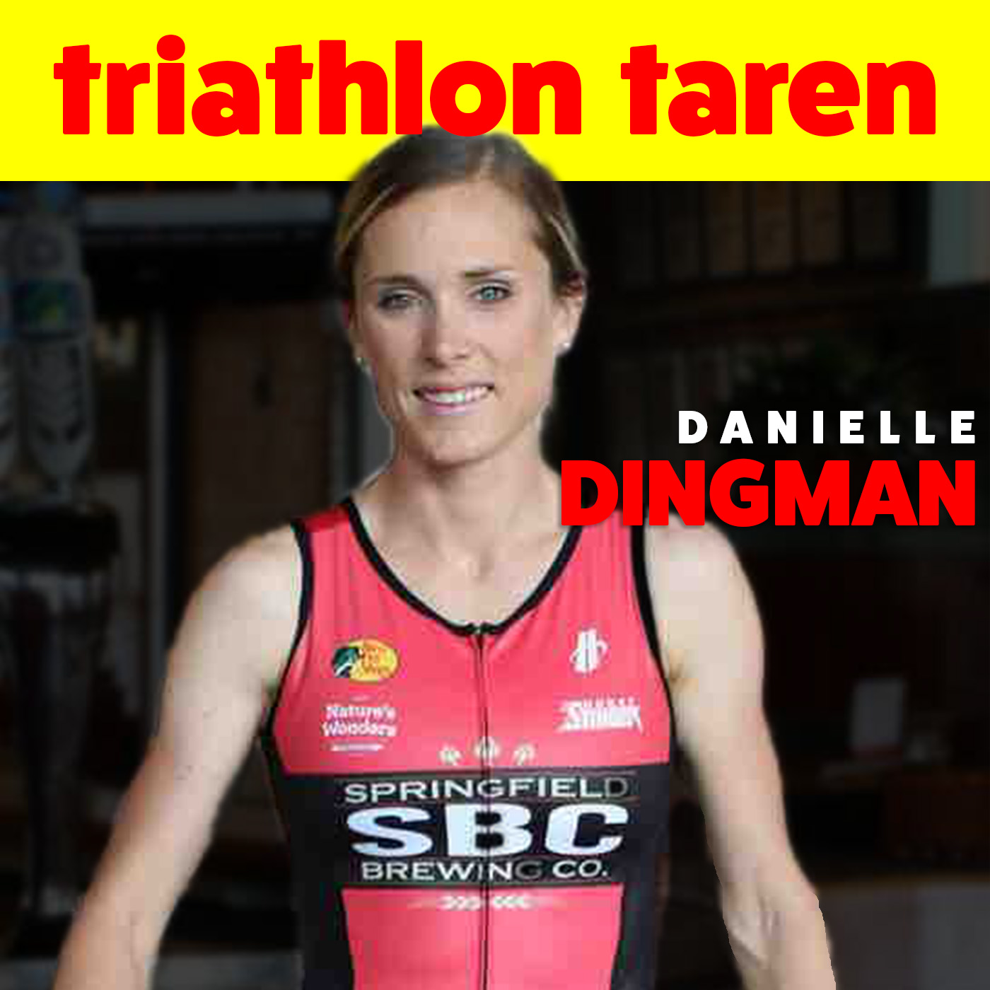 Danielle Dingman Triathlon Taren Podcast