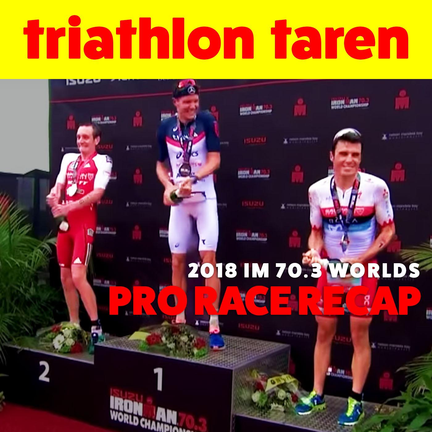 2018 Ironman 70.3 World Championship Pro Race Recap