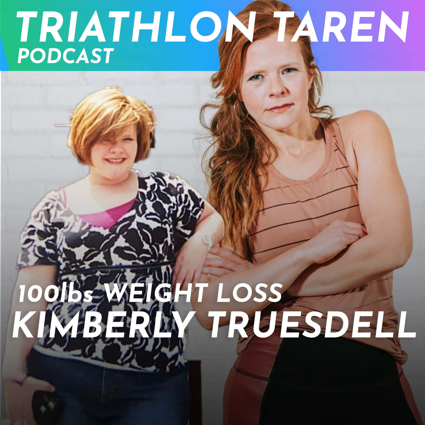 How to Lose 110lbs with Kimberly Truesdell